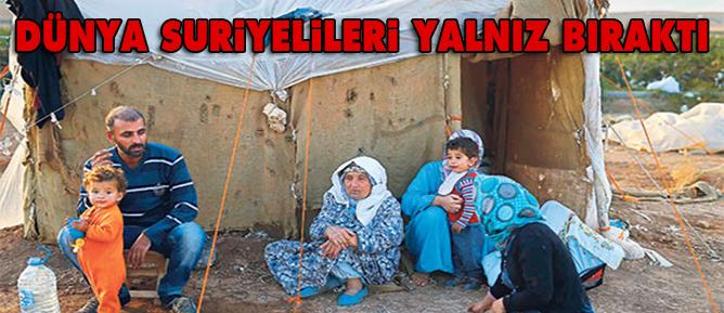 Dünya Suriyelileri yalnız bıraktı