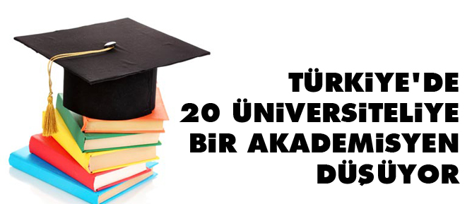 Türkiyede 20 üniversiteliye bir akademisyen düşüyor