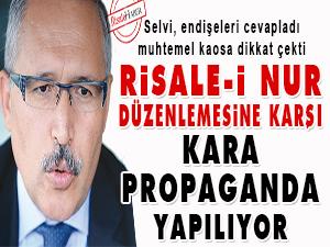 Risale-i Nur düzenlemesine karşı kara propaganda var