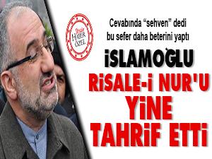 İslamoğlu Risale-i Nur'u yine tahrif etti