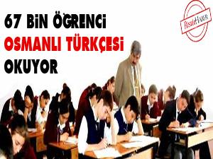 67 bin öğrenci Osmanlı Türkçesi okuyor