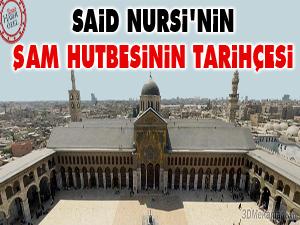Said Nursinin Şam hutbesinin tarihçesi
