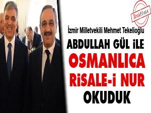 Abdullah Gül ile Osmanlıca Risale-i Nur okuduk