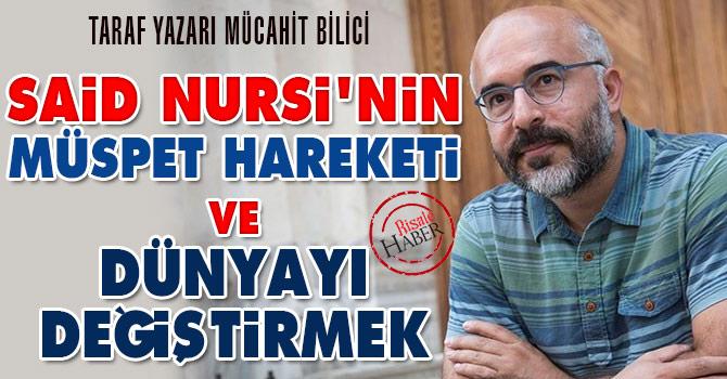 Said Nursi'nin müspet hareketi ve dünyayı değiştirmek