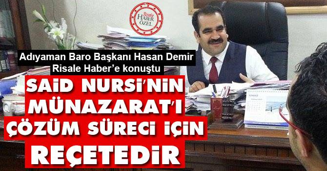 Said Nursi'nin Münazarat'ı çözüm süreci için reçetedir