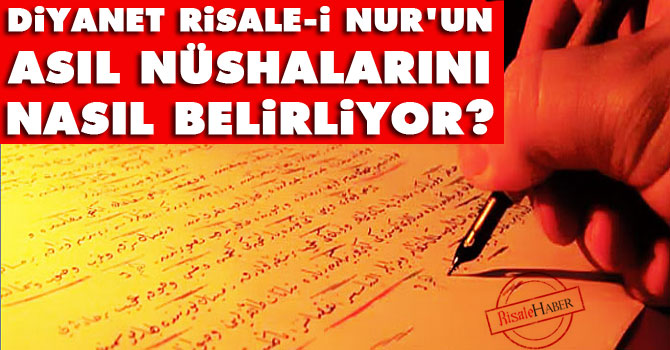0029675593e0b Diyanet Risale-i Nur'un asıl nüshalarını nasıl belirliyor?