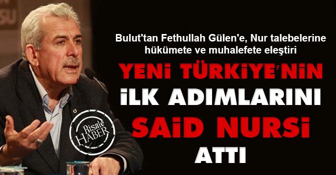 Yeni Türkiye'nin ilk adımlarını Said Nursi attı