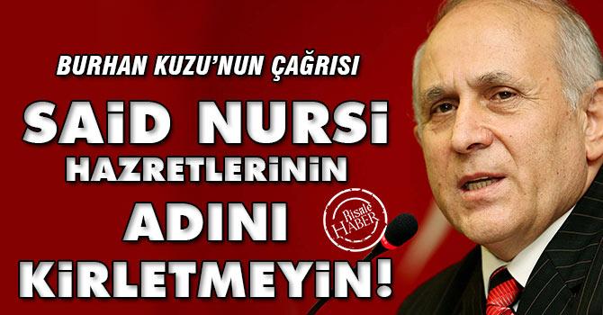 Kuzu: Said Nursi hazretlerinin adını kirletmeyin!