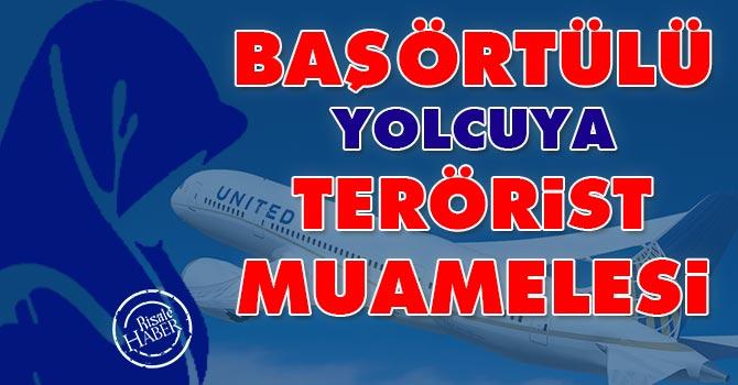 Başörtülü yolcuya terörist muamelesi
