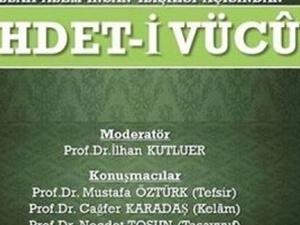 Marmara Üniversitesi'nde Vahdet-i Vücud konuşulacak