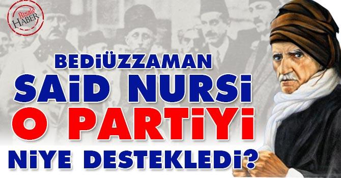 Said Nursi, o partiyi niye destekledi?