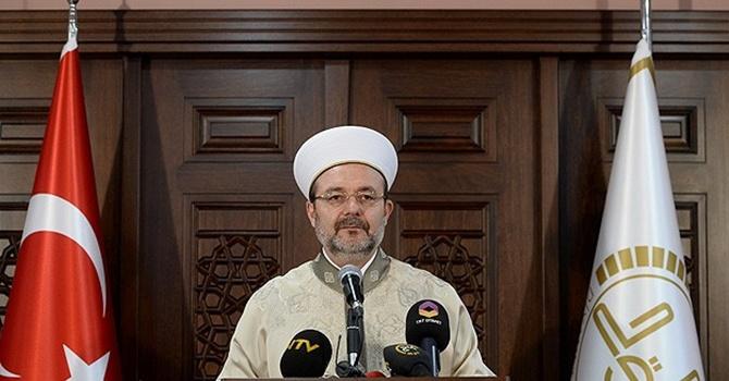 Görmez: İslam inancı tehdit altına alınmaya başlanmıştır