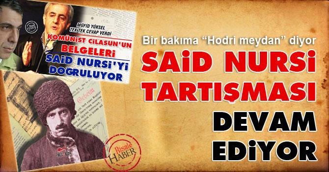 Said Nursi tartışması devam ediyor