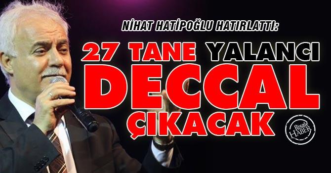 Hatipoğlu hatırlattı: 27 tane yalancı deccal çıkacak