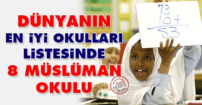 Dünyanın en iyi okulları listesinde 8 Müslüman okulu