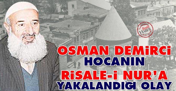 Osman Demirci Hocanın Risale-i Nur'a yakalandığı olay
