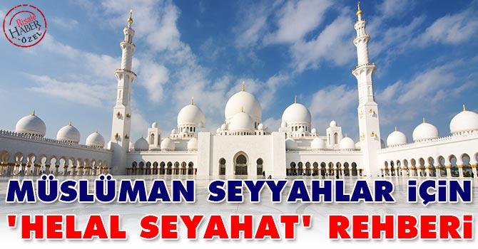 Müslüman seyyahlar için 'Helal Seyahat' Rehberi