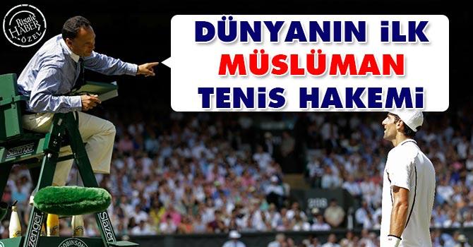 Dünyanın ilk Müslüman Tenis Hakemi