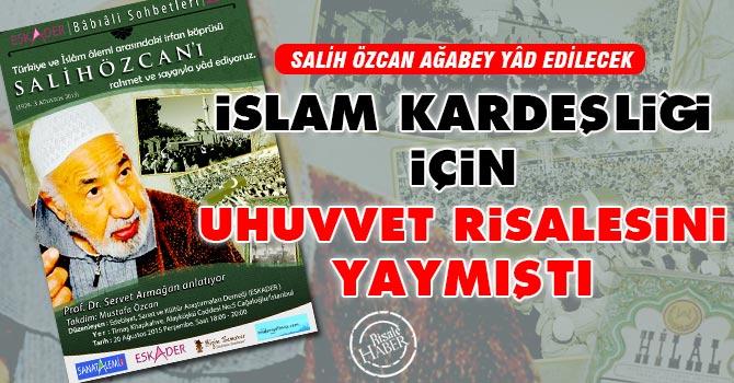 İslam kardeşliği için Uhuvvet Risalesini yaymıştı