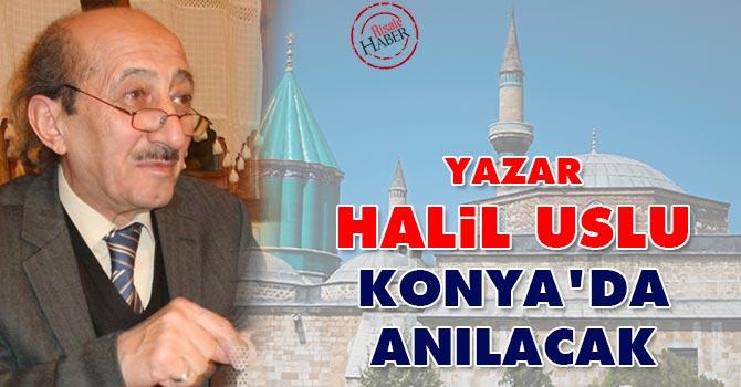 Yazar Halil Uslu Konya'da anılacak