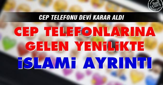Cep telefonlarına gelen yenilikte İslami ayrıntı