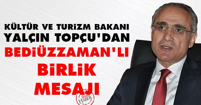 Kültür Bakanı Yalçın Topçu'dan Bediüzzaman'lı birlik mesajı