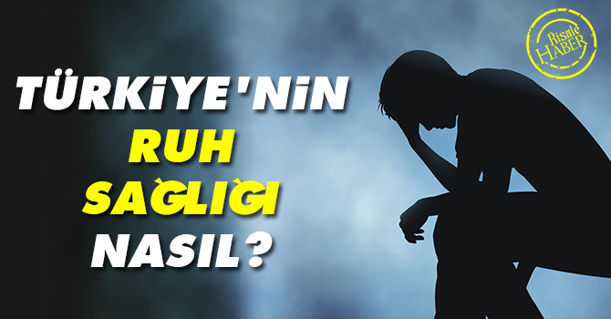 Türkiye'nin ruh sağlığı nasıl?
