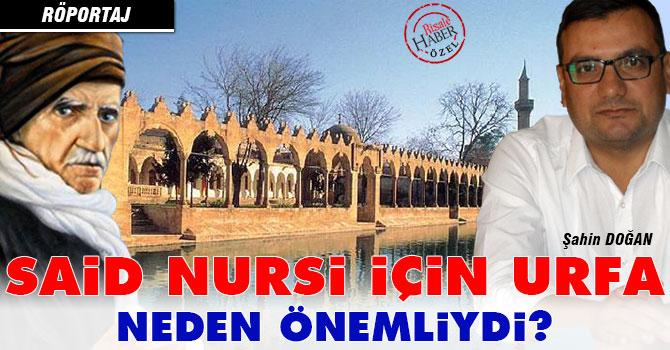Said Nursi için Urfa neden önemliydi?