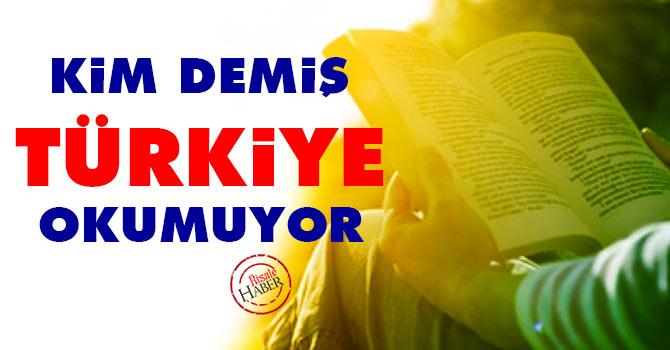 Kim demiş Türkiye okumuyor?