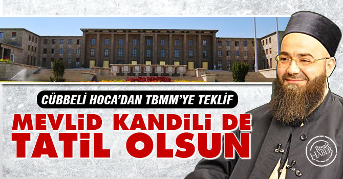 Cübbeli'den TBMM'ye teklif: Mevlid kandili de tatil olsun