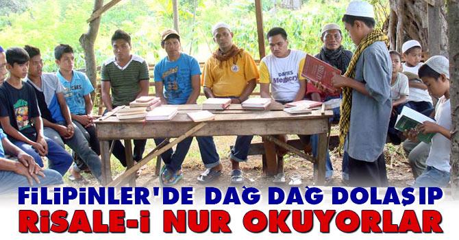 Filipinlerde dağ dağ gezip Risale-i Nur okuyorlar