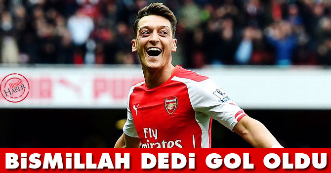 Mesut Özil, Bismillah dedi gol oldu