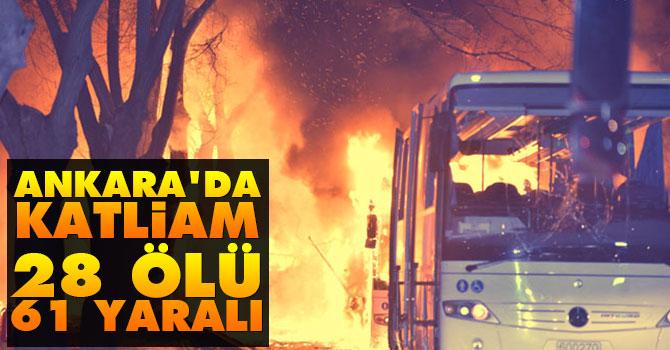 Ankara'da katliam: 28 ölü, 61 yaralı