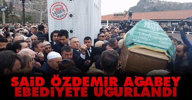 Said Özdemir Ağabey ebediyete uğurlandı