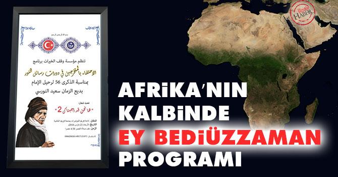 Afrika'nın kalbinde 'Ey Bediüzzaman' programı