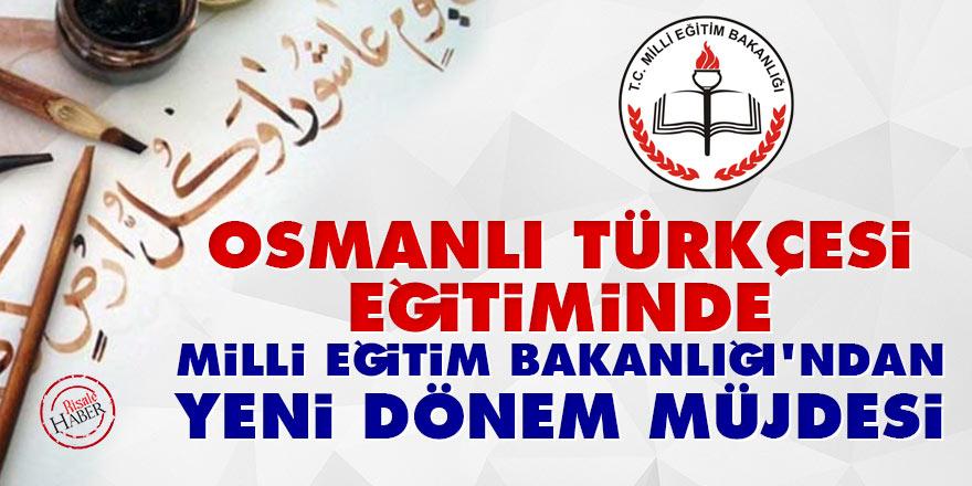 Osmanlı Türkçesi eğitiminde Milli Eğitim Bakanlığı'ndan yeni dönem müjdesi