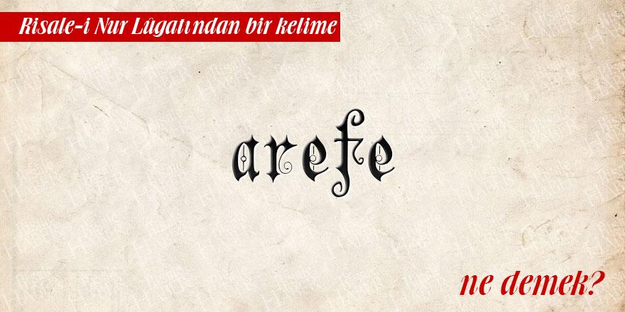Risale-i Nur Lûgatından bir kelime: Arefe ne demek?