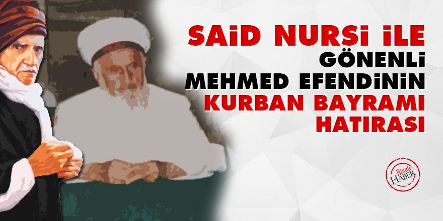 Said Nursi ile Gönenli Mehmed Efendinin kurban bayramı hatırası