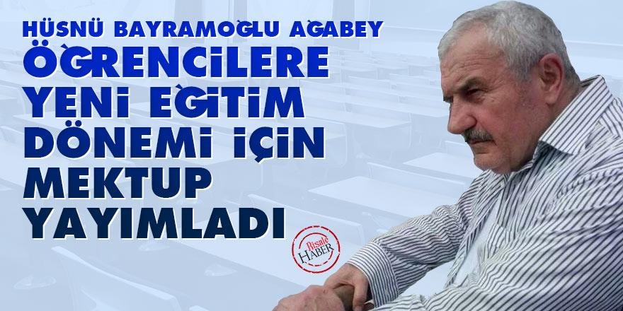 Hüsnü Bayramoğlu Ağabey'den öğrencilere yeni eğitim dönemi için mektup