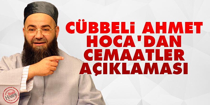 Cübbeli Ahmet Hoca'dan Cemaatler açıklaması