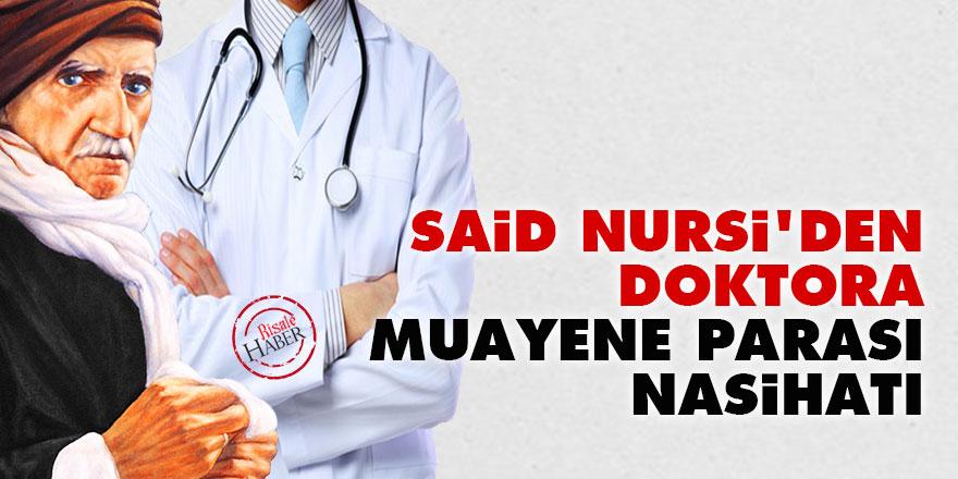 Said Nursi'den doktora 'muayene parası' nasihatı