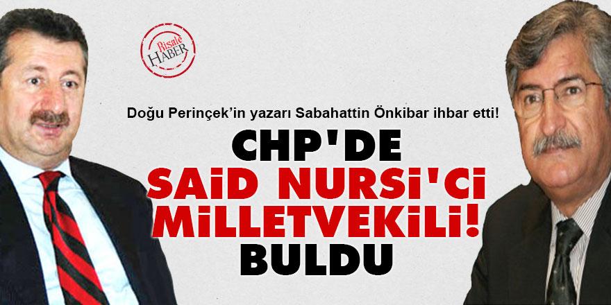 CHP'de Said Nursi'ci milletvekili buldu