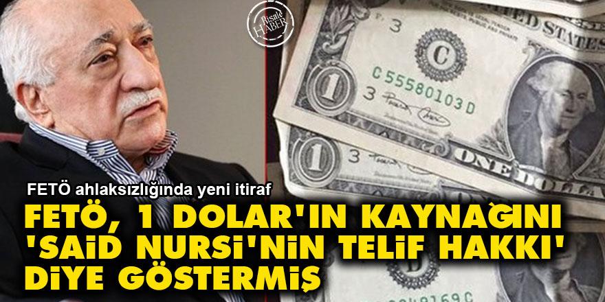 FETÖ, 1 Dolar'ın kaynağını 'Said Nursi'nin telif hakkı' diye göstermiş