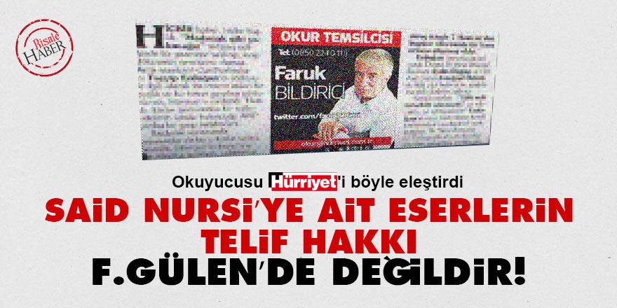 Said Nursi'ye ait eserlerin telif hakkı F. Gülen'de değildir!
