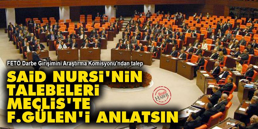 Said Nursi'nin talebeleri Meclis'te F.Gülen'i anlatsın
