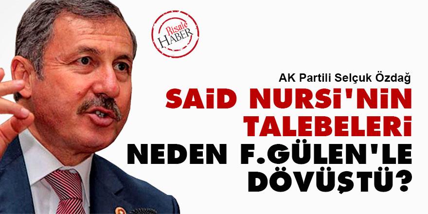 Said Nursi'nin talebeleri neden F.Gülen'le dövüştü?