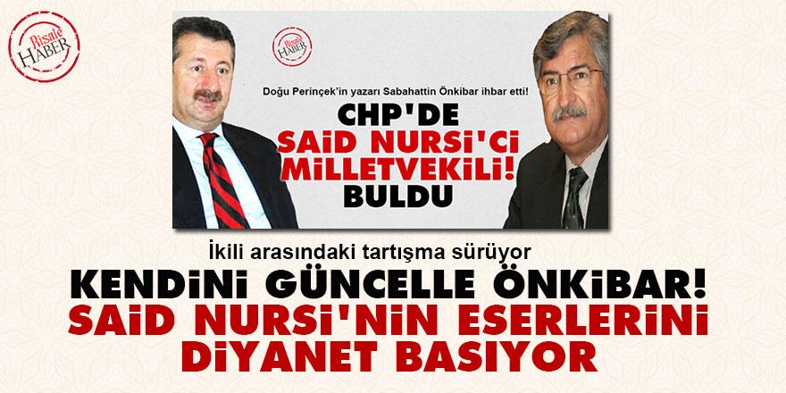 Kendini güncelle Önkibar! Said Nursi'nin eserlerini Diyanet basıyor