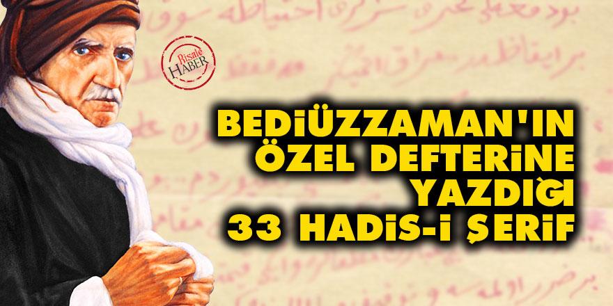 Said Nursi'nin özel defterine yazdığı 33 Hadis-i Şerif