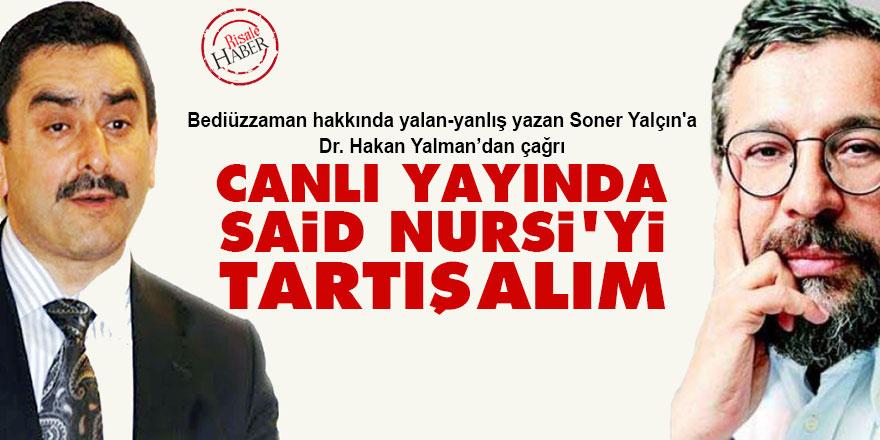 Soner Yalçın'a davet: Canlı yayında Said Nursi'yi tartışalım