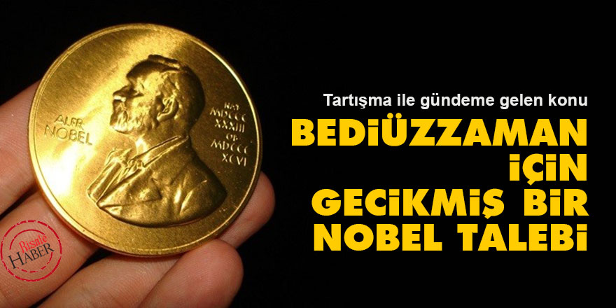 Bediüzzaman için gecikmiş bir Nobel talebi